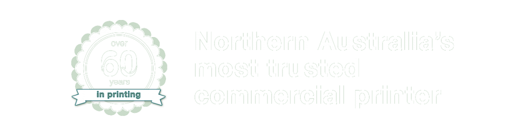 Over 60 Years Printing - Northern Australia's most trusted commercial printer